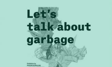 Wykład kuratorski - Let's talk about garbage